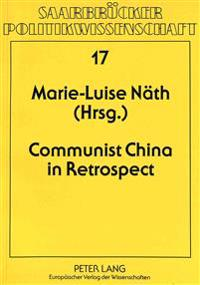 Communist China in Retrospect: East European Sinologists Remember the First Fifteen Years of the PRC