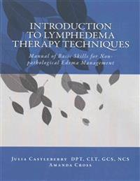 Introduction to Lymphedema Therapy Techniques: Manual of Basic Skills for Non-Pathological Edema Management