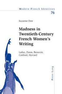 Madness in Twentieth-Century French Women's Writing