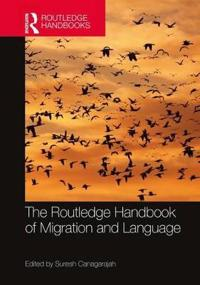 Routledge handbook of migration and language