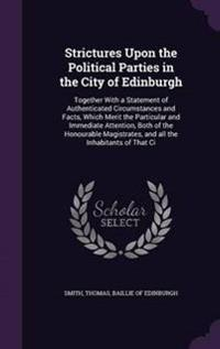 Strictures Upon the Political Parties in the City of Edinburgh