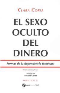 El Sexo Oculto del Dinero: Formas de La Dependencia Femenina - Version Revisada y Ampliada