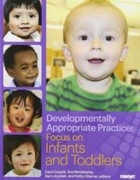 Developmentally appropriate practice - focus on infants and toddlers