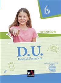 D.U. DeutschUnterricht 6 Baden-Württemberg Arbeitsheft