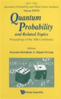 QUANTUM PROBABILITY AND RELATED TOPICS - PROCEEDINGS OF THE 30TH CONFERENCE