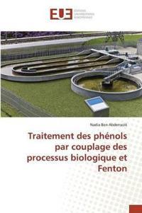 Traitement Des Phenols Par Couplage Des Processus Biologique Et Fenton