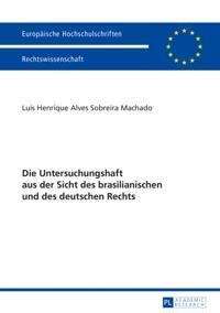 Die Untersuchungshaft aus der Sicht des brasilianischen und des deutschen Rechts