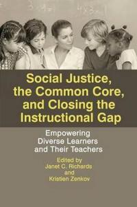 Social Justice, the Common Core, and Closing the Instructional Gap
