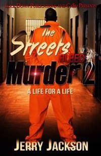 The Streets Bleed Murder 2: Life for a Life