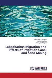 Labeobarbus Migration and Effects of Irrigation Canal and Sand Mining