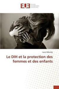 Le Dih Et La Protection Des Femmes Et Des Enfants
