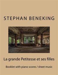 Stephan Beneking: La Grande Petitesse Et Ses Filles: Beneking: Booklet with Piano Scores / Sheet Music of La Grande Petitesse Et Ses Fil