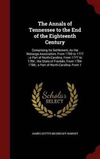 The Annals of Tennessee to the End of the Eighteenth Century