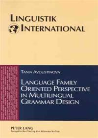 Language Family Oriented Perspective in Multilingual Grammar Design