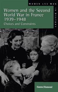 Women and the Second World War in France, 1939-1948