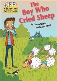 Hopscotch Twisty Tales: The Boy Who Cried Sheep!