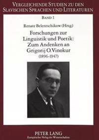 Forschungen Zur Linguistik Und Poetik: . Zum Andenken an Grigorij O. Vinokur (1896-1947). Issledovanija Po Lingvistike I Poetike