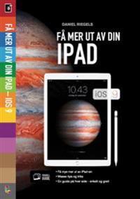 Få mer ut av din iPad iOS 9