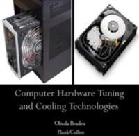 Computer Hardware Tuning and Cooling Technologies
