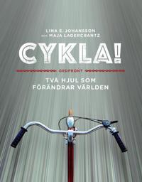Cykla! : två hjul som förändrar världen