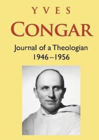 Journal of a Theologian 1946-1956