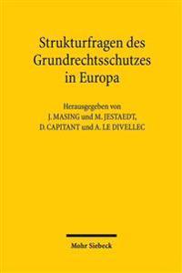 Strukturfragen Des Grundrechtsschutzes in Europa: Grundrechtecharta - Grundrechtsbindung - Vertrauensschutz. Dokumentation Des 6. Treffens Des Deutsch