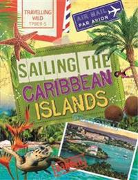 Travelling Wild: Sailing the Caribbean Islands