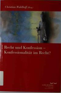 Recht Und Konfession - Konfessionalitat Im Recht?