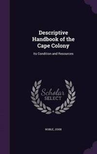 Descriptive Handbook of the Cape Colony