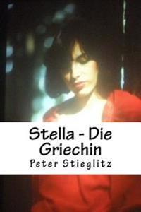 Stella - Die Griechin: Die Griechin