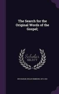 The Search for the Original Words of the Gospel;