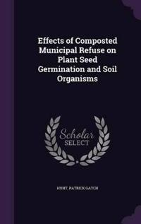 Effects of Composted Municipal Refuse on Plant Seed Germination and Soil Organisms