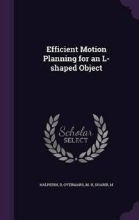 Efficient Motion Planning for an L-Shaped Object