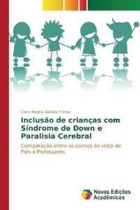 Inclusao de Criancas Com Sindrome de Down E Paralisia Cerebral