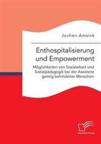 Enthospitalisierung Und Empowerment