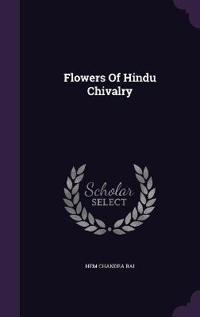 Flowers of Hindu Chivalry