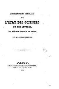Considerations Generales Sur L'Etat Des Sciences Et Des Lettres