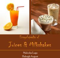 Encyclopedia of Juices & Milkshakes