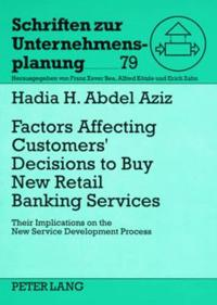 Factors Affecting Customers' Decisions to Buy New Retail Banking Services