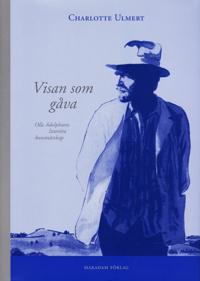 Visan som gåva : Olle Adolphsons litterära konstnärskap