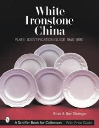 White Ironstone China: Plate Identification Guide 1840-1890