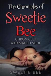 The Chronicles of Sweetie Bee: Chronicle I