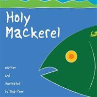 Holy Mackerel: A Fish Story about a Little Misunderstanding.