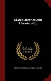 Soviet Libraries and Librarianship