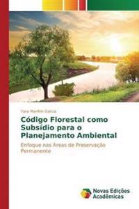 Codigo Florestal Como Subsidio Para O Planejamento Ambiental