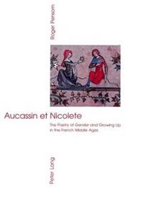 Aucassin et nicolete - the poetry of gender and growing up in the french mi