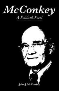 McConkey: A Political Novel