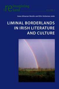Liminal Borderlands in Irish Literature and Culture