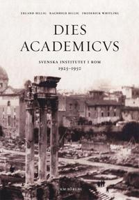 Dies Academicus : svenska institutet i Rom 1925-50