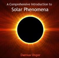 Comprehensive Introduction to Solar Phenomena, A